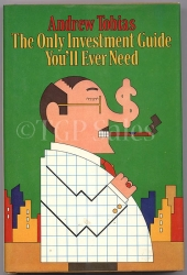 The Only Investment Guide You'll Ever Need by Andrew Tobias  ISBN 0-15-169942-9